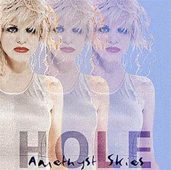 Hole - Amethyst Skies