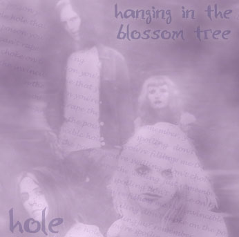 Hole - Hanging In The Blossom Tree